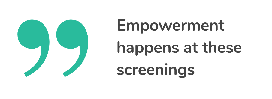 Empowerment happens at these screenings